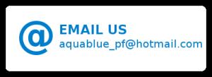 Or by mail : aquablue_pf@hotmail.com